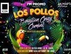 LOS POLLOS. BRAZILIAN CRAZY CARNIVAL