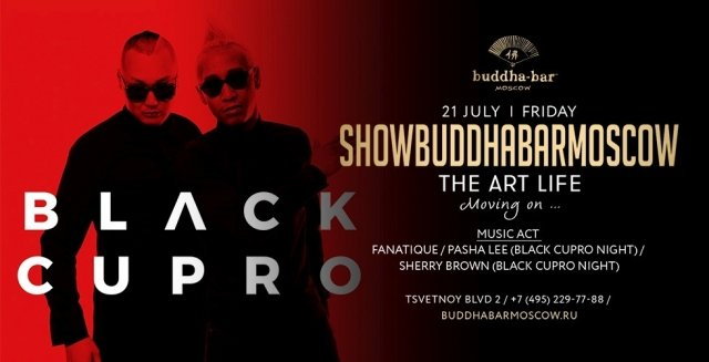 "SHOW BUDDHA-BAR MOSCOW: ""THE ART LIFE"""