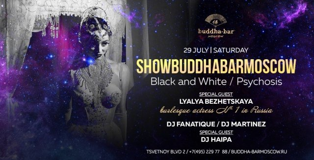 "SHOW BUDDHA-BAR MOSCOW: ""BLACK AND WHITE / PSYCHOSIS"""