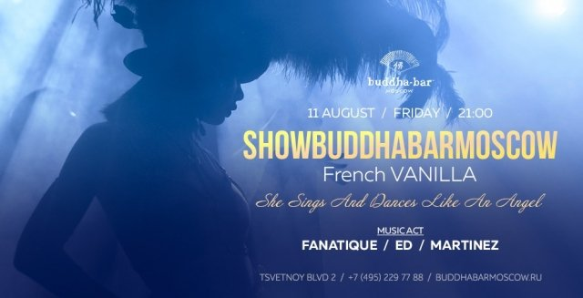 "SHOW BUDDHA-BAR MOSCOW ""FRENCH VANILLA"""